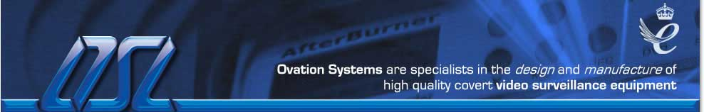 Ovation Systems are specialists in the design and manufacture of high quality covert video surveillance
